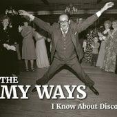 I Know About Disco de The My Ways
