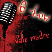 Vale Madre by Glow