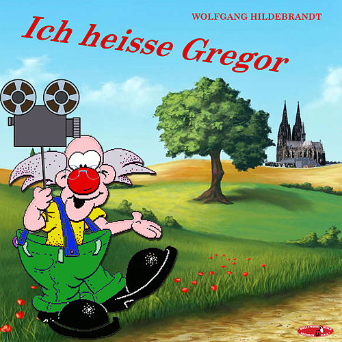 Ich Heisse Gregor von Wolfgang Hildebrandt