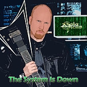 The System Is Down by Gaia Epicus