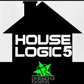 House Logic 5 by Various Artists