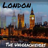 London by The Underachievers