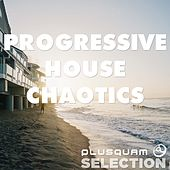 Progressive House Chaotics by Various Artists