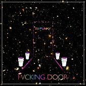 Fvcking Door by DJ Funky