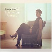 Twenty-Four Reasons by Tanja Raich