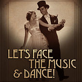 Let's Face the Music & Dance! by Various Artists