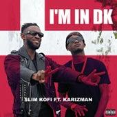I'm In DK von Slim Kofi