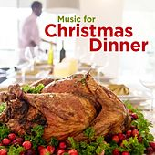Music for Christmas Dinner by Various Artists