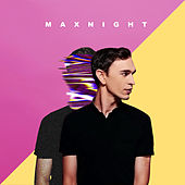 Max Night by Max Day