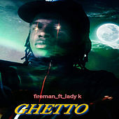 Ghetto de the fireman