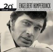 The Best Of Engelbert Humperdinck 20th Century Masters The Millennium Collection by Engelbert Humperdinck