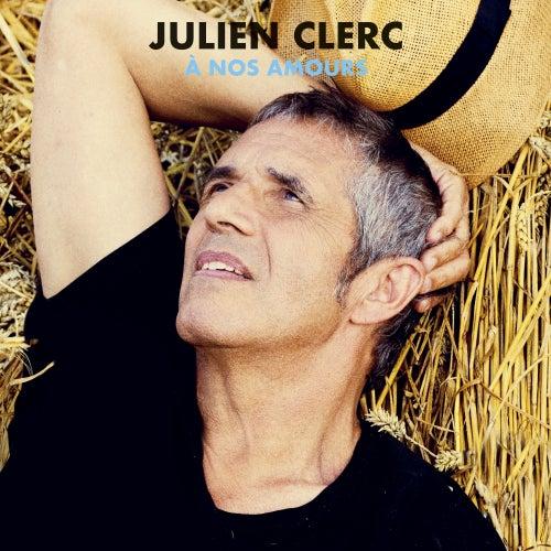À nos amours (Éditions 2018) de Julien Clerc