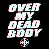 Over My Dead Body by Blind Channel