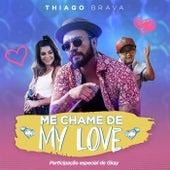 Me chame de My Love (Participação especial de GKAY) de Thiago Brava