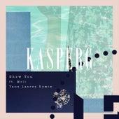 Show You (Yann Lauren Remix) von Kasperg