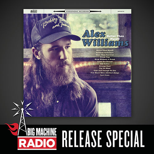 Better Than Myself (Big Machine Radio Release Special) by Alex Williams