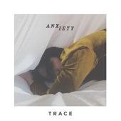 Anxiety von Trace