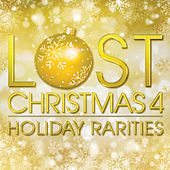 Lost Christmas 4: Holiday Rarities by Various Artists