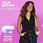 90 Minutos (Operación Triunfo 2018) de Julia Medina