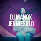 Jenniesolo de DJ Manox