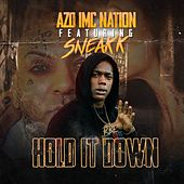 Hold It Down (feat. Sneakk) by Azd Imc Nation