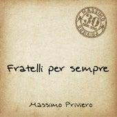 Fratelli per sempre von Massimo Priviero