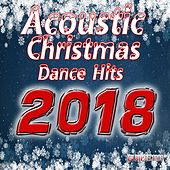 Acoustic Christmas Dance Hits 2018 de Various Artists