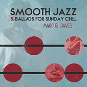 Smooth Jazz & Ballads for Sunday Chill de Marcus Daves