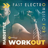 Fast Electro Music for Workout Hardstyle von Various Artists