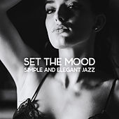 Set the Mood: Simple and Elegant Jazz de Dale Burbeck