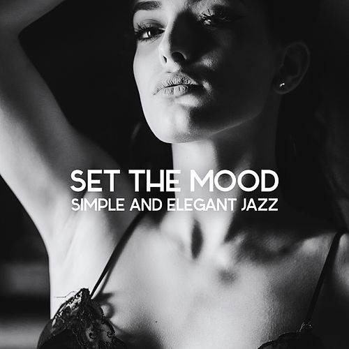 Set the Mood: Simple and Elegant Jazz by Dale Burbeck
