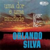 Uma Dor e Uma Saudade de Orlando Silva