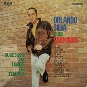 Orlando Silva e os Carnavais (Sucessos de Todos os Tempos) de Orlando Silva