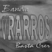Basta Crer by Banda Vrarros