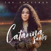 Tua Presença de Catarina Santos