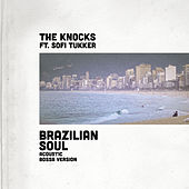Brazilian Soul (feat. Sofi Tukker) (Acoustic Bossa Version) von The Knocks