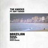 Brazilian Soul (feat. Sofi Tukker) (Acoustic Bossa Version) by The Knocks