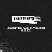 The Streets (Jo Whiley BBC Radio 1 Live Session, 13.09.2002) by The Streets