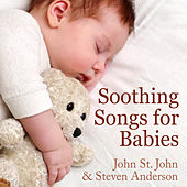 Soothing Songs for Babies von John St. John