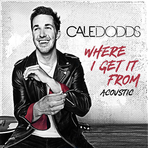 Where I Get It From (Acoustic) by Cale Dodds