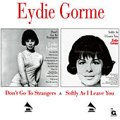 Don't Go to Strangers / Softly As I Leave You by Eydie Gorme