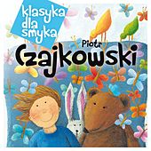 Klasyka Dla Smyka - Czajkowski by Various Artists
