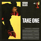 Take One by Kodak Black