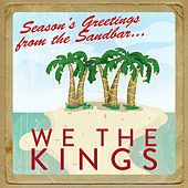 Seasons Greetings from the Sandbar de We The Kings