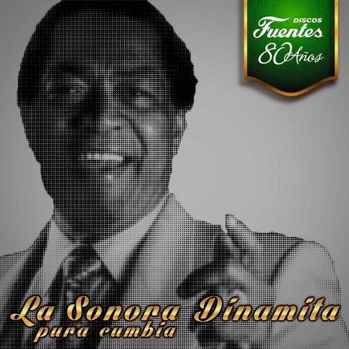 Discos Fuentes - 80 Años: La Sonora Dinamita de La Sonora Dinamita