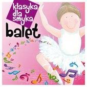 Klasyka Dla Smyka - Balet by Various Artists
