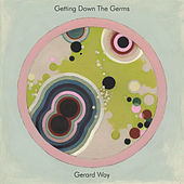 Getting Down the Germs de Gerard Way