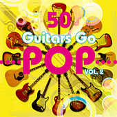 50 Guitars Go Pop, Vol. 2 von Fifty Guitars