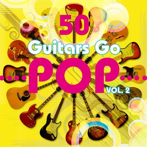 50 Guitars Go Pop, Vol. 2 de Fifty Guitars