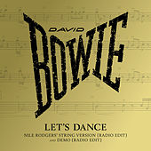 Let's Dance (Let's Dance (Nile Rodgers' String Version) [Radio Edit]) by David Bowie